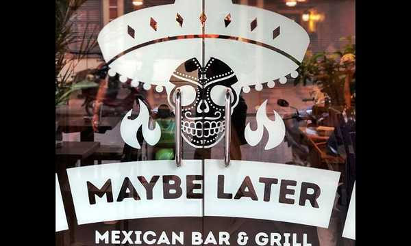 Cover photo of Maybe Later Mexican Bar & Grille