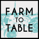 Profile photo of Farm to Table